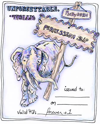 Your Pachyderm of Permission Slip