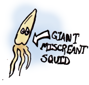 Giant Miscreant Squid
