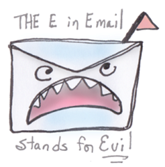 """The E in Email stands for EVIL!"" <-- irrational fear that might be a problem for your online business"