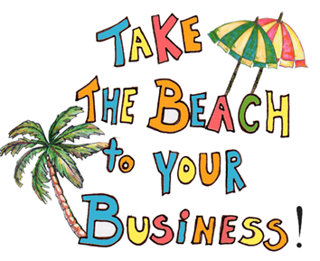 Take The Beach To Your Business